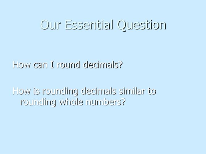 Our essential question