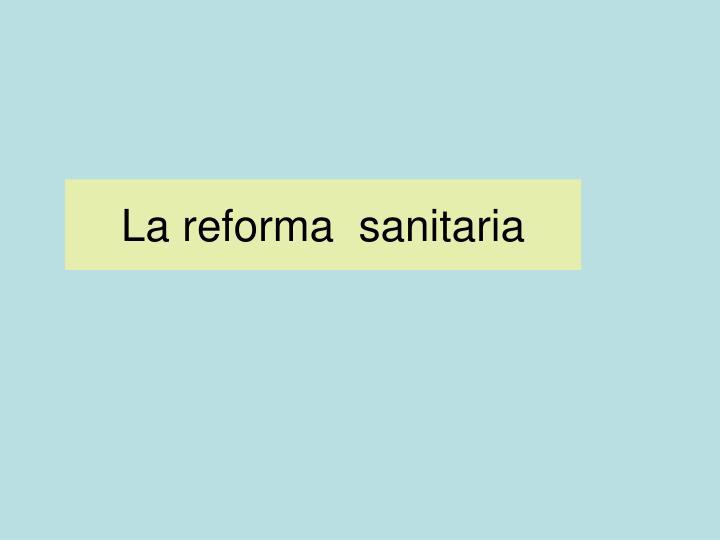 La reforma  sanitaria