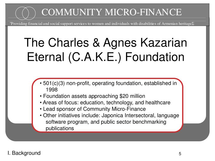 The Charles & Agnes Kazarian Eternal (C.A.K.E.) Foundation