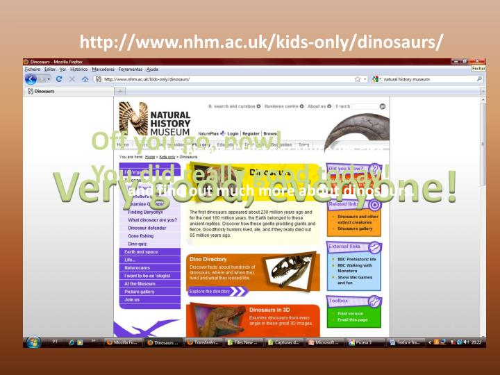 http://www.nhm.ac.uk/kids-only/dinosaurs/