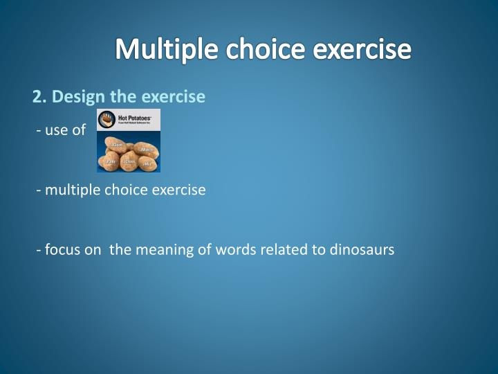 Multiple choice exercise