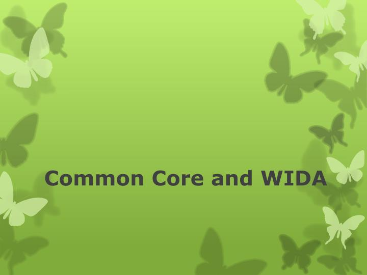Common Core and WIDA