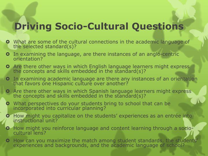 Driving Socio-Cultural Questions