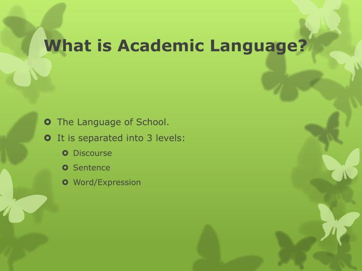 What is Academic Language?
