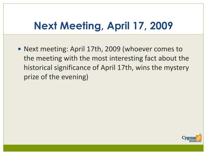 Next Meeting, April 17, 2009