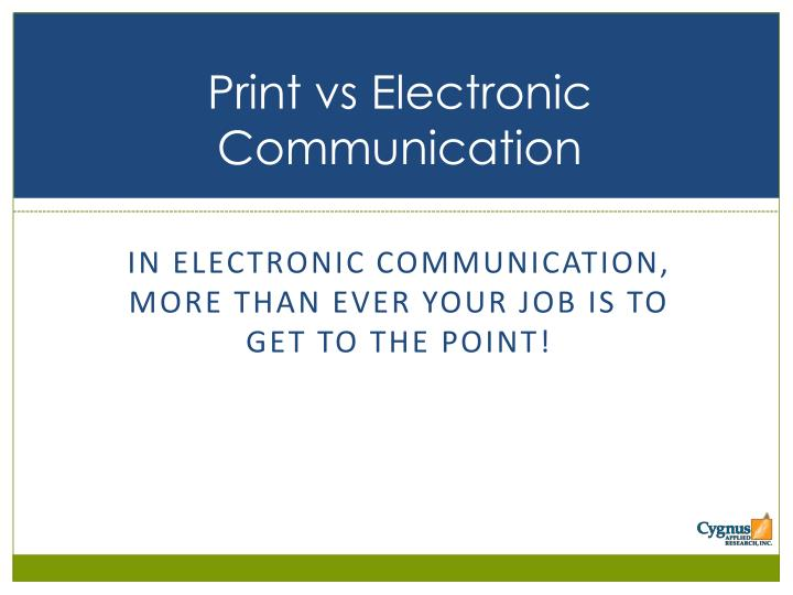 Print vs Electronic Communication