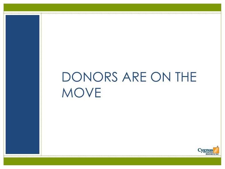 DONORS ARE ON THE MOVE