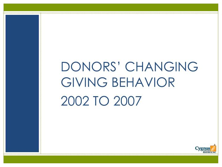 DONORS' CHANGING GIVING BEHAVIOR