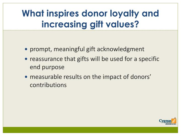 What inspires donor loyalty and increasing gift values?