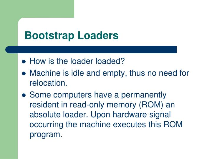 Bootstrap Loaders
