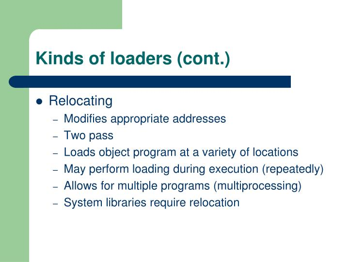 Kinds of loaders (cont.)