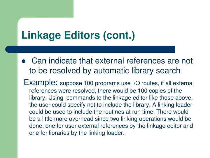 Linkage Editors (cont.)
