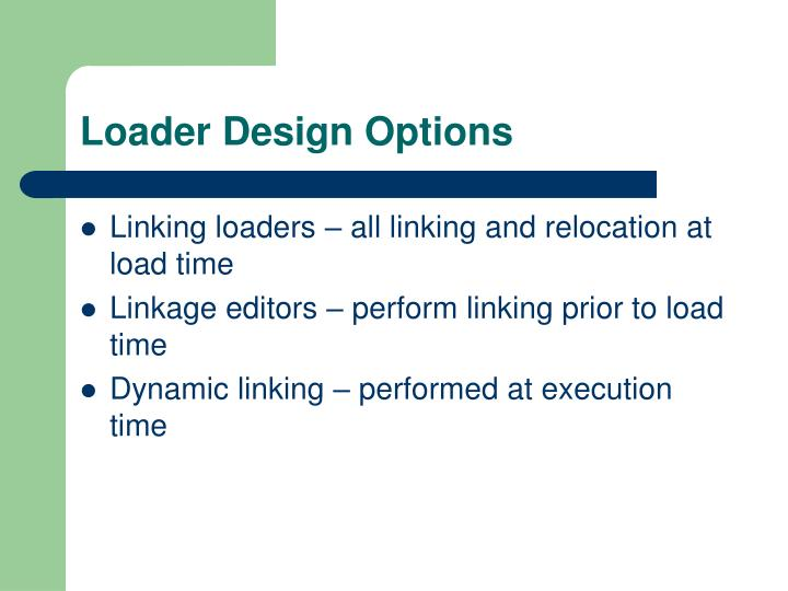 Loader Design Options