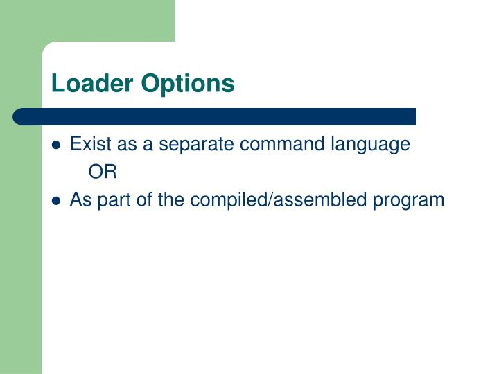 Loader Options