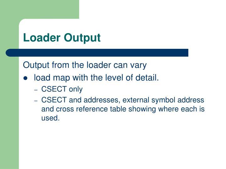 Loader Output