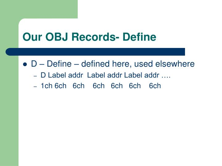 Our OBJ Records- Define
