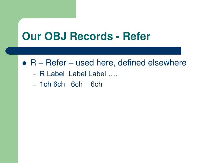 Our OBJ Records - Refer