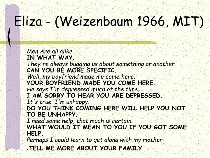 Eliza - (Weizenbaum 1966, MIT)