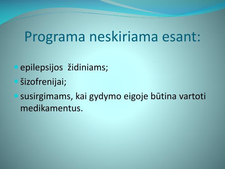 Programa neskiriama esant:
