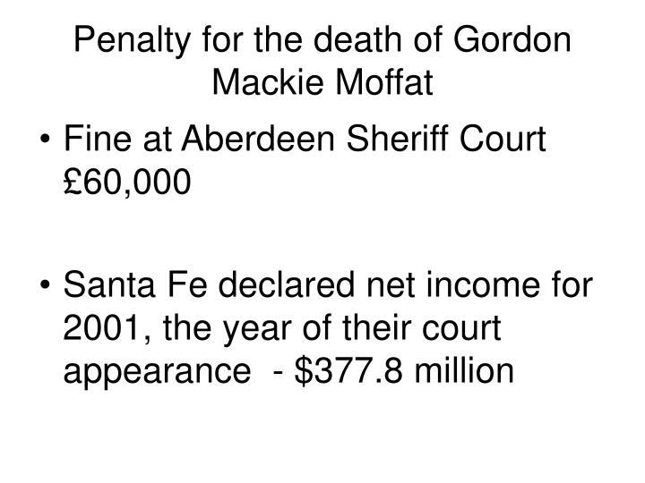 Penalty for the death of Gordon Mackie Moffat