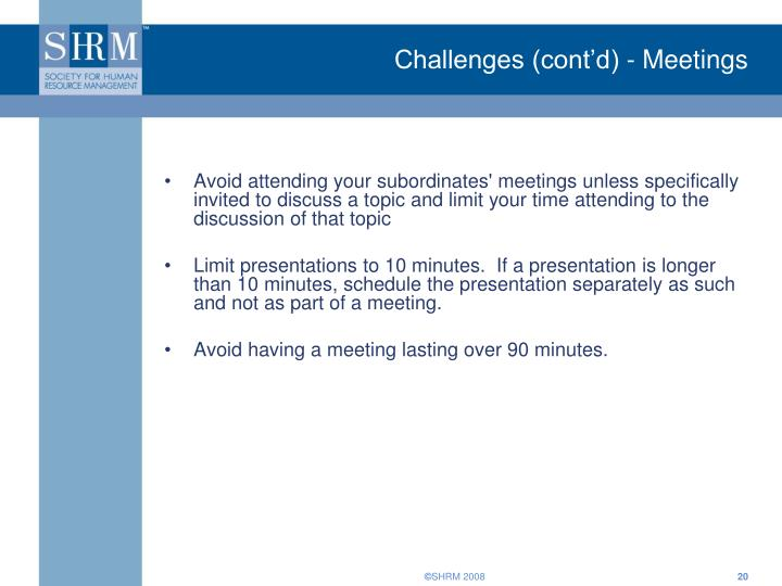 Challenges (cont'd) - Meetings