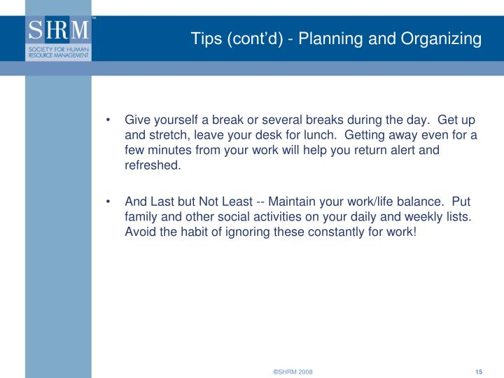 Tips (cont'd) - Planning and Organizing