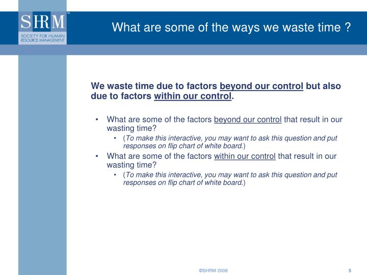 What are some of the ways we waste time ?