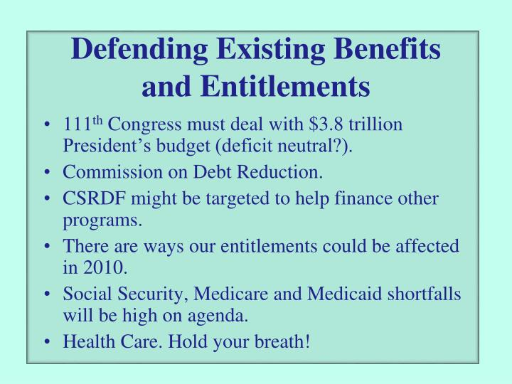 Defending Existing Benefits and Entitlements