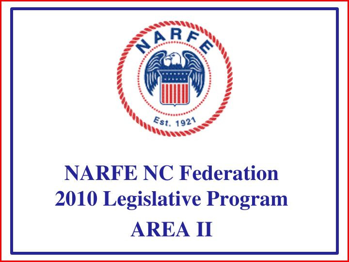 Narfe nc federation 2010 legislative program area ii