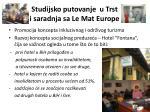 studijsko putovanje u trst i saradnja sa le mat europe