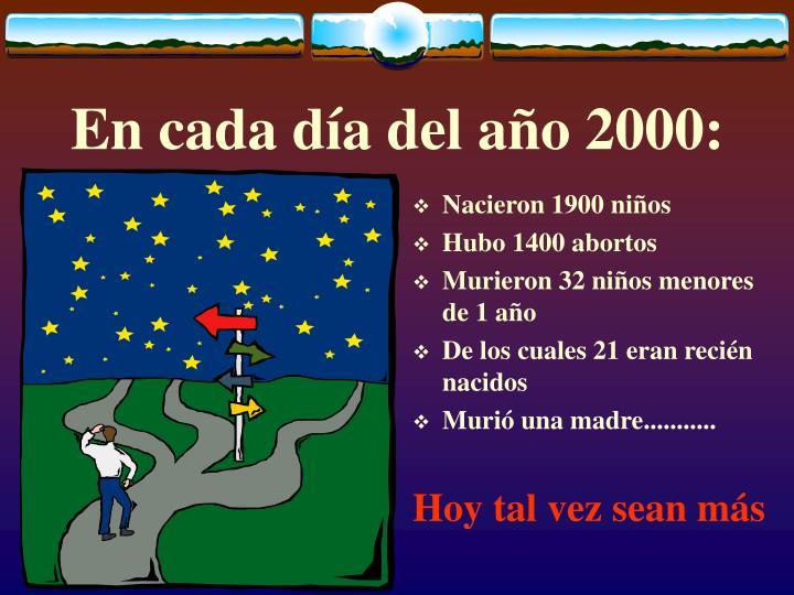En cada día del año 2000: