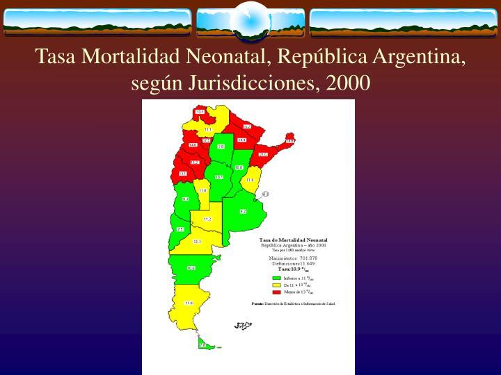 Tasa Mortalidad Neonatal, República Argentina, según Jurisdicciones, 2000