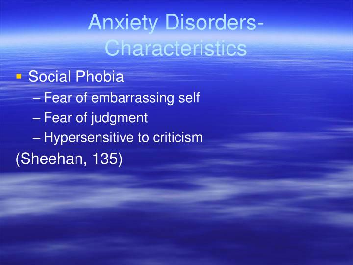 Anxiety Disorders- Characteristics