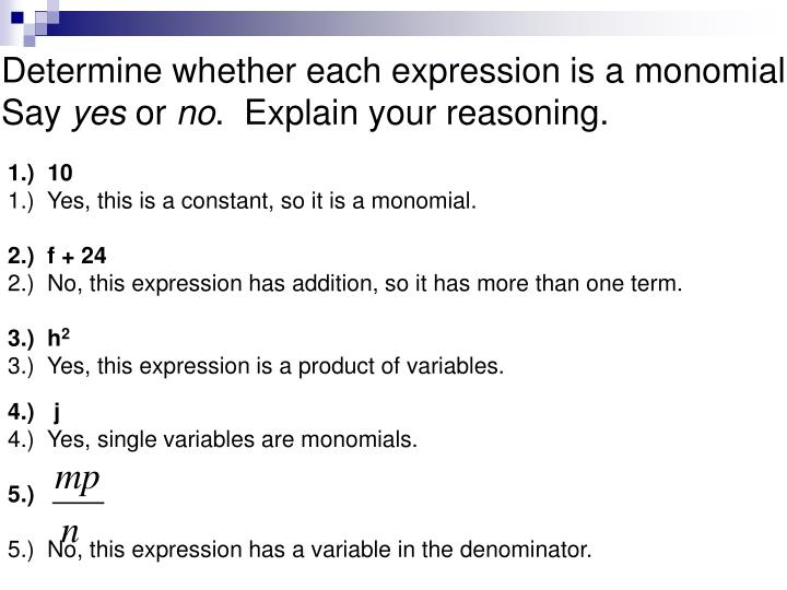Determine whether each expression is a monomial. Say