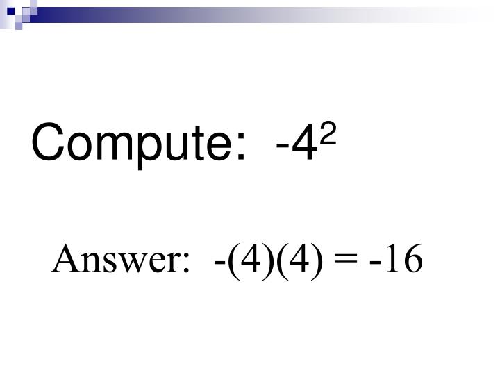 Compute:  -4