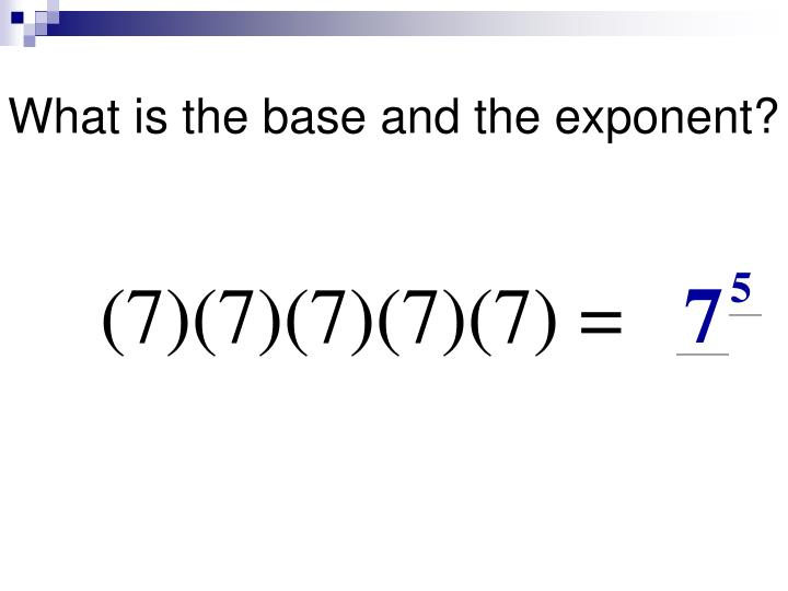 What is the base and the exponent?