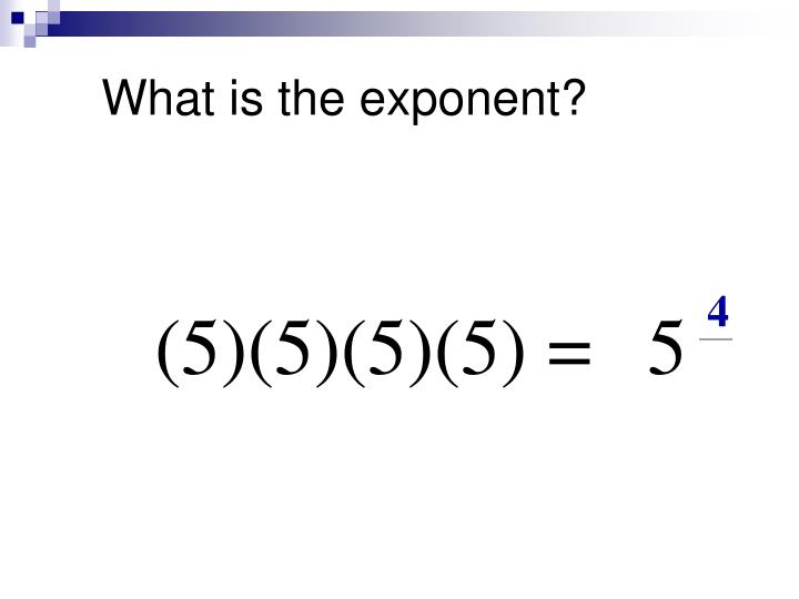 What is the exponent?