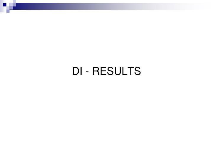 DI - RESULTS