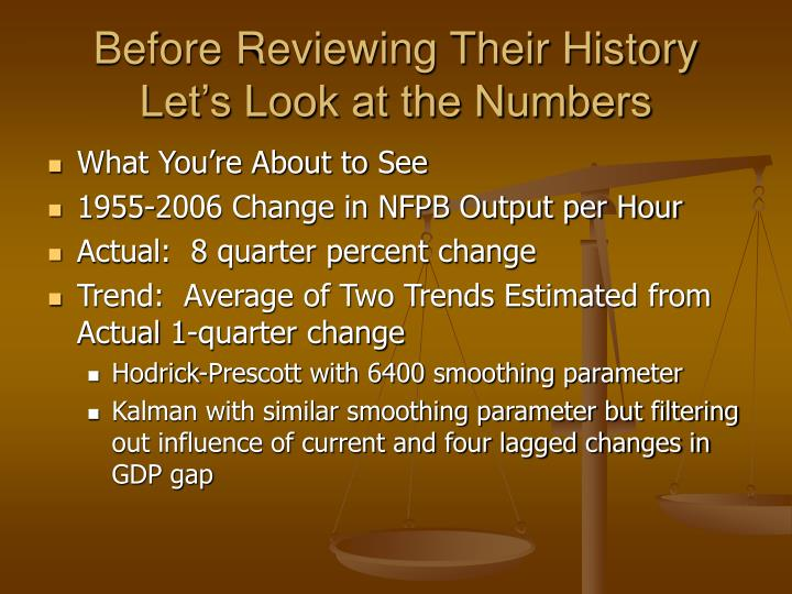 Before reviewing their history let s look at the numbers
