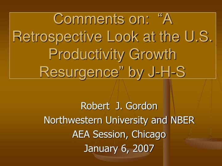 Comments on a retrospective look at the u s productivity growth resurgence by j h s