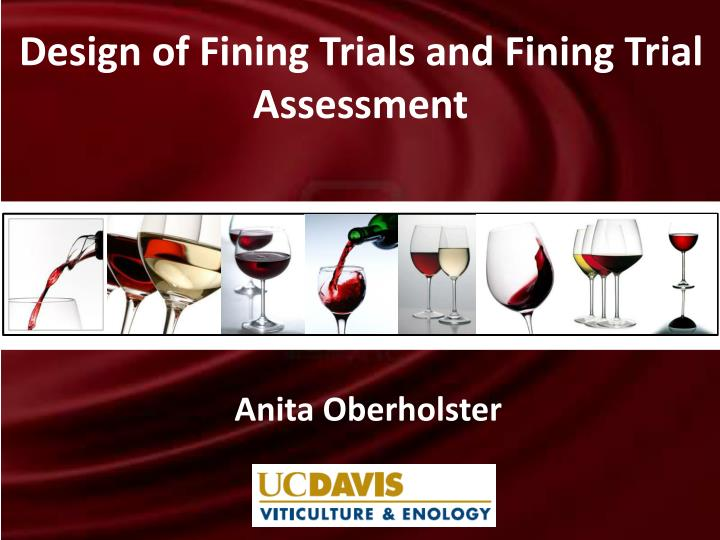 Design of Fining Trials and Fining Trial Assessment