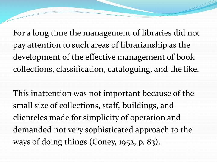 For a long time the management of libraries did not