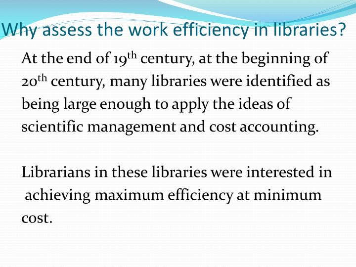 Why assess the work efficiency in libraries?