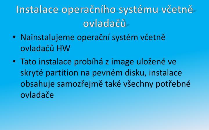 Instalace operačního systému včetně ovladačů