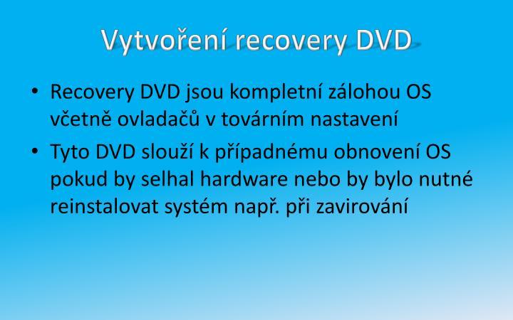 Vytvoření recovery DVD