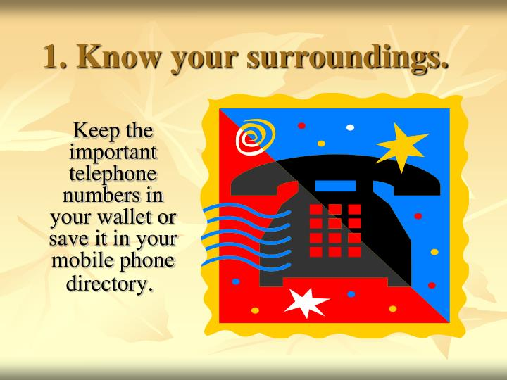 1. Know your surroundings.