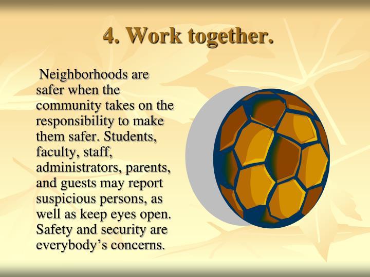 4. Work together.