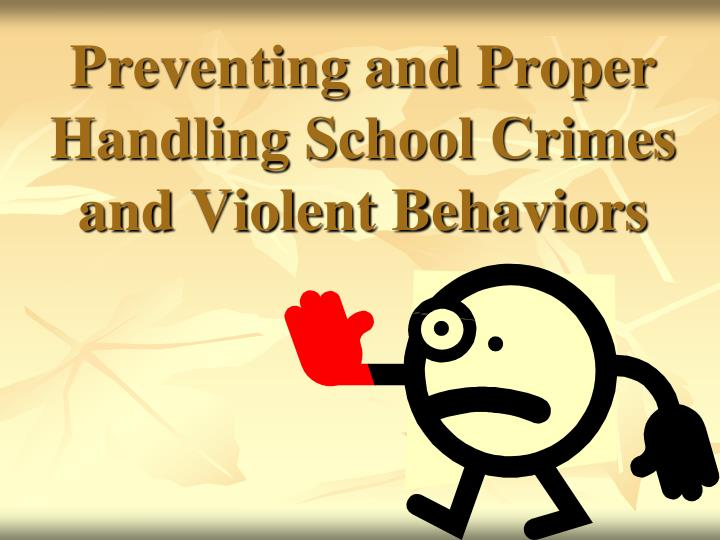 Preventing and Proper Handling School Crimes and Violent Behaviors