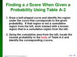 finding a z score when given a probability using table a 2