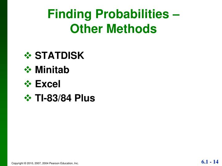 Finding Probabilities –             Other Methods